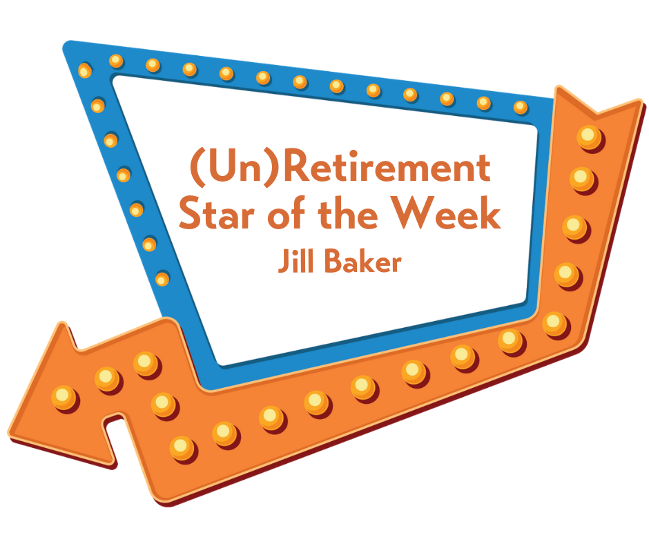 (Un)Retirement Star of the Week Jill Baker